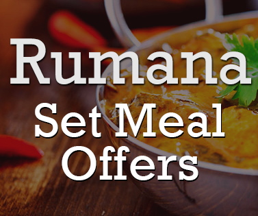 Takeaway set meal offer at rumana indian cuisine ne5